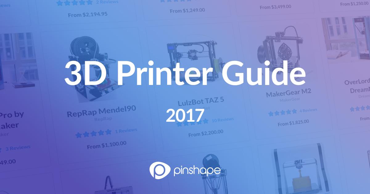 Pinshape 3D Printer Guide 2017